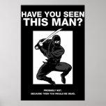 ¿Ninja - usted ha visto a este hombre? Posters