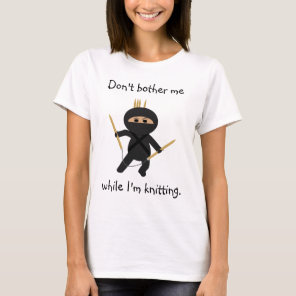 Ninja With Circular Knitting Needles Shirt