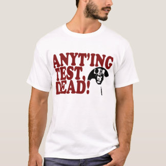 NINJAMAN ANYTHING TEST DEAD T-Shirt