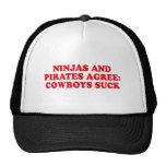 NINJAS AND PIRATES AGREE COWBOYS SUCK TRUCKER HAT