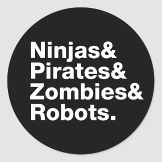 Ninjas and PIrates and Zombies and Robots Classic Round Sticker
