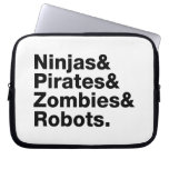 Ninjas and PIrates and Zombies and Robots Computer Sleeve