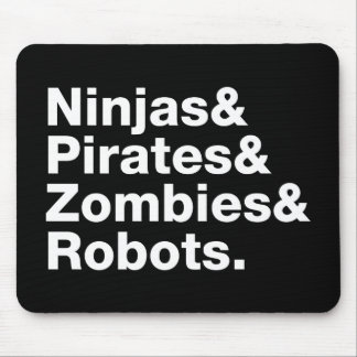 Ninjas and PIrates and Zombies and Robots Mouse Pad
