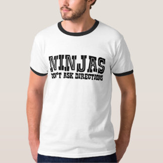 Ninjas Don't Ask Directions T-shirt