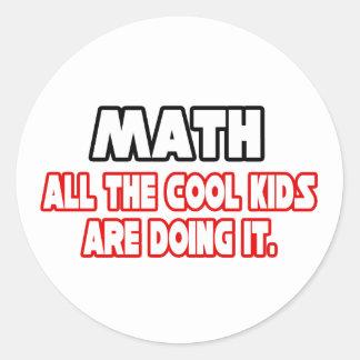 Niños frescos de la matemáticas… pegatina redonda