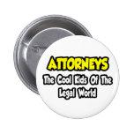 Niños frescos de los abogados… del mundo legal pin