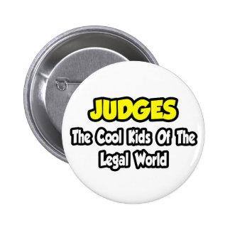 Niños frescos de los jueces… del mundo legal pin redondo de 2 pulgadas