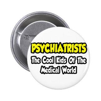 Niños frescos de los psiquiatras… del mundo médico pin redondo de 2 pulgadas