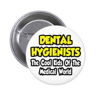Niños frescos dentales de los higienistas… del mun pin redondo 5 cm