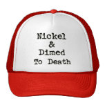 Níquel y Dimed al lema de las compras de la muerte Gorros
