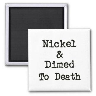 Níquel y Dimed al lema de las compras de la muerte Imán Cuadrado