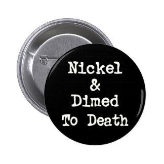 Níquel y Dimed al lema de las compras de la muerte Pins