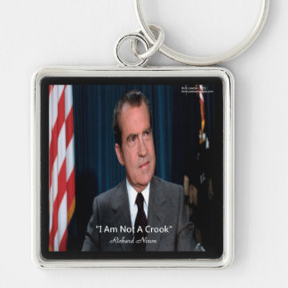 Nixon & Not A Crook Quote Keychain