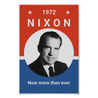 Nixon - Now More Than Ever - 1972 Poster