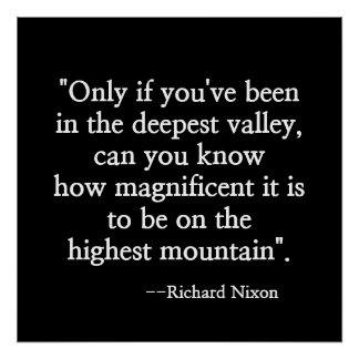 """NIXON'S MOTIVATIONAL QUOTE """"LOWEST VALLEY"""" POSTER"""