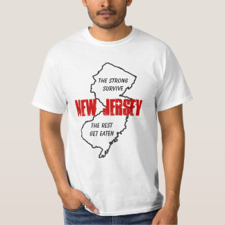 NJ the strong survive, the rest get eaten T-shirt