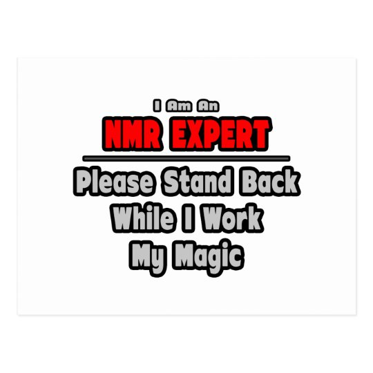 NMR Expert ... Stand Back ... Work My Magic Postcard