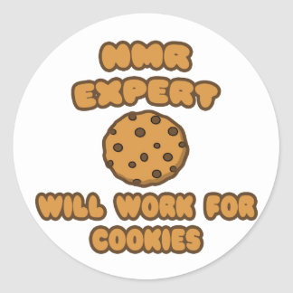 NMR Expert  .. Will Work for Cookies Classic Round Sticker