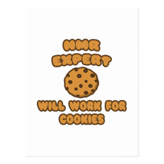 NMR Expert  .. Will Work for Cookies Postcard
