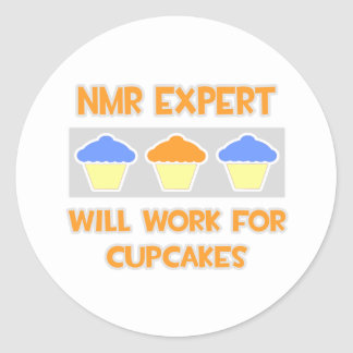 NMR Expert Will Work For Cupcakes Round Sticker