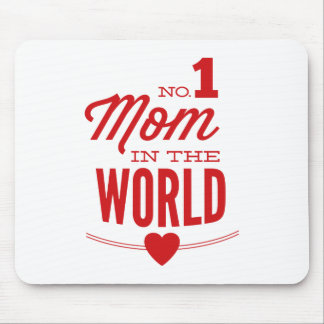No 1 Mom In The World Mouse Pad