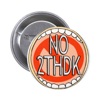 NO 2THDK DENTAL ACRONYM FOR NO TOOTH DECAY! PINS