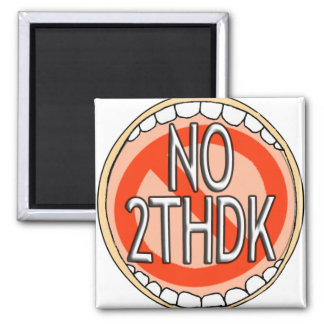NO 2THDK DENTAL ACRONYM FOR NO TOOTH DECAY! MAGNET
