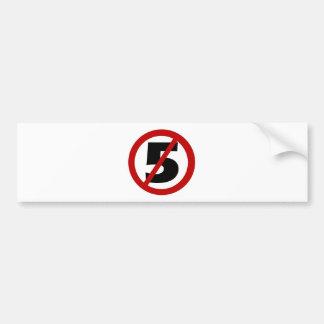 no 5 large 8 x 8 bumper sticker