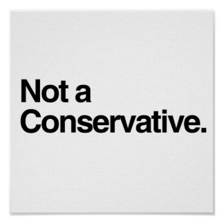 NO A CONSERVATIVE png Poster