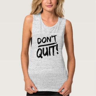 ¡NO ABANDONE! Camiseta de motivación del músculo Playera De Tirantes Anchos