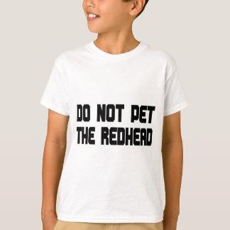 No acaricie el Redhead Camisas