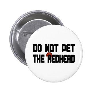 No acaricie el Redhead (con la peluca) Pin Redondo De 2 Pulgadas