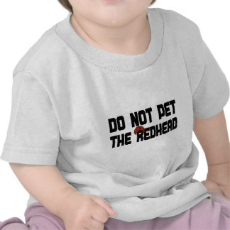 No acaricie el Redhead (con la peluca) Camiseta