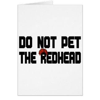 No acaricie el Redhead (con la peluca) Tarjeta De Felicitación