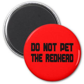 No acaricie el Redhead Imán Redondo 5 Cm