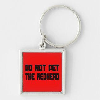 No acaricie el Redhead Llavero Cuadrado Plateado