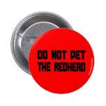 No acaricie el Redhead Pins