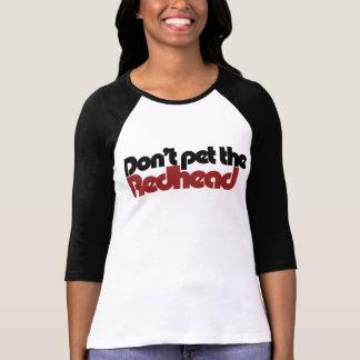 No acaricie el REDHEAD Playera