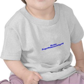 no access authorization t-shirt