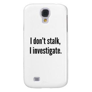 No acecho. Investigo Funda Samsung S4