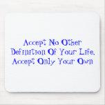 No acepte ninguna otra definición de su vida - Mou Tapetes De Ratón