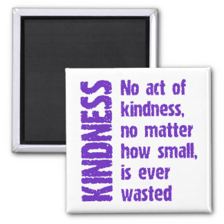 NO ACT OF KINDNESS 2 INCH SQUARE MAGNET