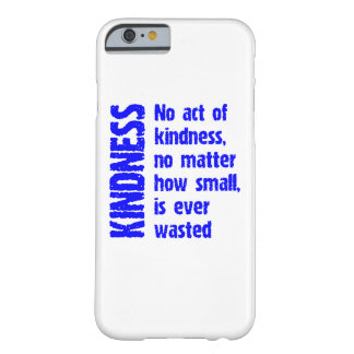 NO ACT OF KINDNESS BARELY THERE iPhone 6 CASE