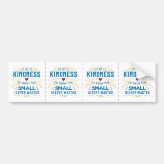 No Act of Kindness Bumper Sticker