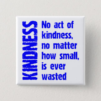 NO ACT OF KINDNESS BUTTON