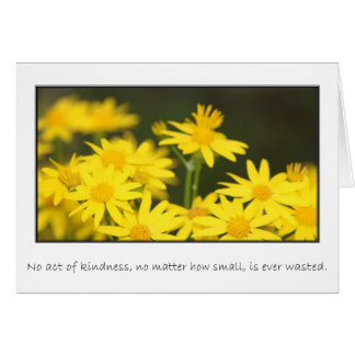 No act of kindness is ever wasted greeting card