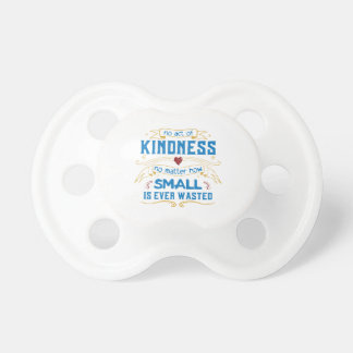 No Act of Kindness Pacifier