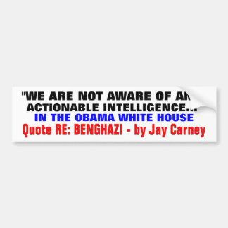 NO ACTIONABLE INTELLIGENCE RE BENGHAZI! BUMPER STICKER