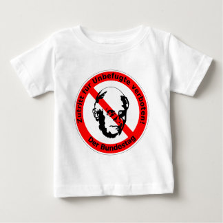 No admission for unauthorized ones  • The Baby T-Shirt