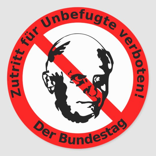 No admission for unauthorized ones  • The Bundesta Classic Round Sticker